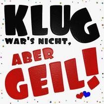 Party Klug wars nicht grr by martino-nollo