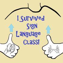 I Survived Sign Language Class von eloiseart