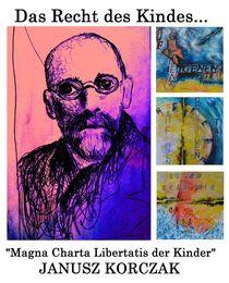 Janusz Korczak - Mgna Charta Libertatis der Kinder von Matthias Kronz