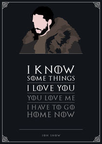 Jon Snow - Minimalist Quote Poster by mequem design