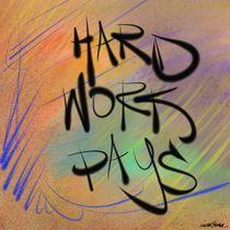 Hard Work Pays von Vincent J. Newman