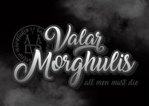 Game of thrones Text Art - Valar Morghulis by mequem design