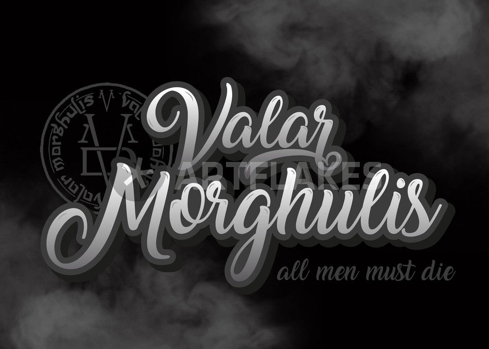 Game Of Thrones Text Art Valar Morghulis Graphic