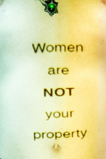 Women are not your property von Ken Goddard