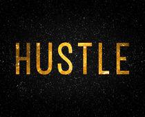 Hustle by olaartprints