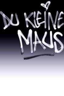Du kleine Maus  von Bastian  Kienitz