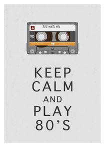 Keep calm and play 80's von Print Point