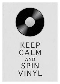 Keep calm and spin vinyl von Print Point