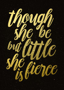 Though she be but little she is fierce von olaartprints