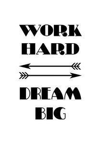 Work Hard - Dream Big Inspirational Quote von Maggie B. Design