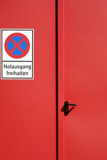 Notausgang freihalten by Bastian  Kienitz