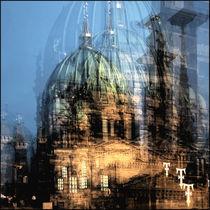 Dom impression Berlin von k-h.foerster _______                            port fO= lio