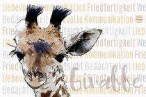 Giraffe - Sanftmütige Stärke von Astrid Ryzek