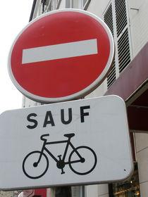 Französisches Verkehrszeichen Radweg SAUF von Claudia Fischer-Curdts