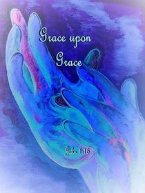 Grace Upon Grace von eloiseart