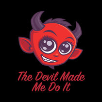 The Devil Made Me Do It by John Schwegel