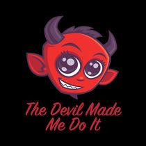 The Devil Made Me Do It von John Schwegel
