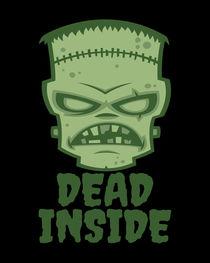 Dead Inside Frankenstein Monster von John Schwegel