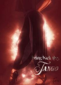 Bring back the Tango 2 by Carlos Enrique Duka