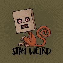 Stay Weird Sack Monkey von John Schwegel