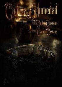 Cafe La Humedad by Carlos Enrique Duka
