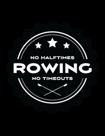 No Halftimes No Timeouts Just Row by Richard Rabassa