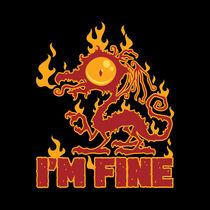 I'm Fine Burning Dragon by John Schwegel
