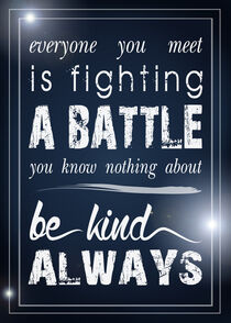 Be kind always by William Rossin