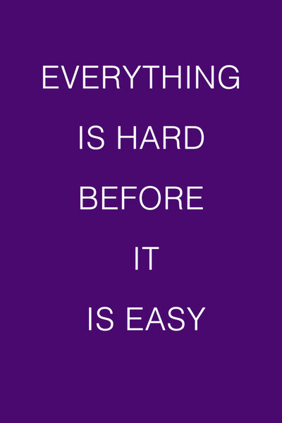 Everything-is-hard-quote