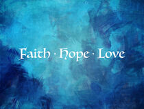 Faith Hope Love by Phil Perkins