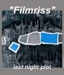 Filmriss - the last night plot von Matthias Kronz