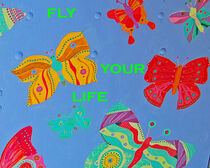FLY YOUR LIFE - Butterflies by Rosie Jackson