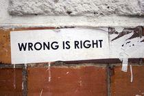 Wrong is right von gerardchic