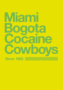 Miami Bogota Cocaine Cowboys von Cocaine Cowboys