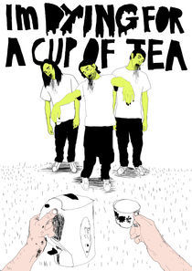 Dying For A Cup Of Tea von nick cocozza