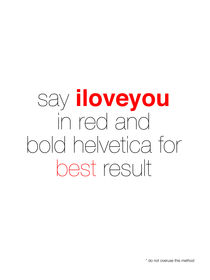 I Love You in Helvetica von Duy Hoang
