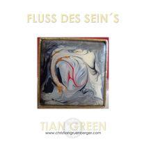 FLUSS DES SEIN S von christian grünberger TIAN GREEN