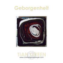 Geborgenheit von christian grünberger TIAN GREEN