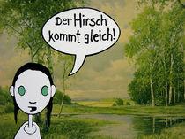Der Hirsch kommt gleich by Katharina Kierzek