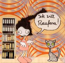 Ick will Raufasa! von Katharina Kierzek