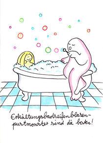 Erkältungsbadseifenblasenmonster von Michaela von Aichberger