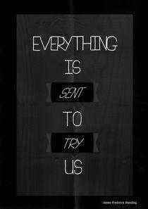 Everything Is Sent To Try Us (Black & White) von Dan Gordon