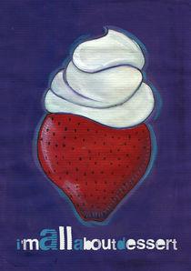 I'm all about dessert by RITA FAZENDEIRO