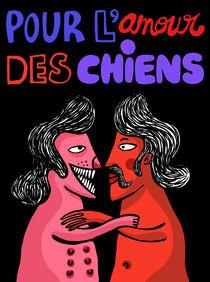 Pour L'Amour des Chiens by danawi