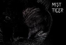 mist tiger  by michael  arnott