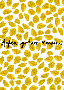 'A few Golden Raisins' von Laura Goodhew