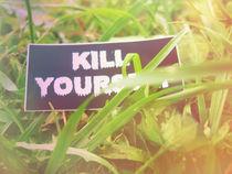kill yourself von Aiste Ališauskaite