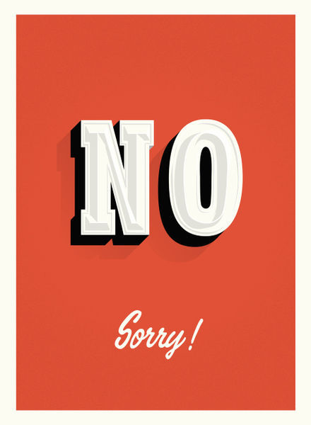 Quot No Sorry Sign Quot Graphic Illustration Art Prints And