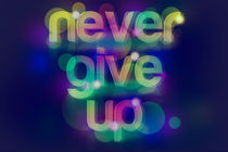 Never Give Up! von Jolee maupin