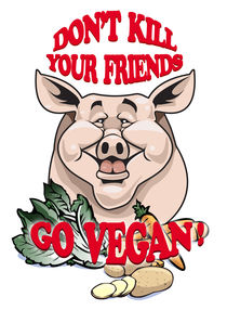 Don't kill your friends - Go vegan! von William Rossin
